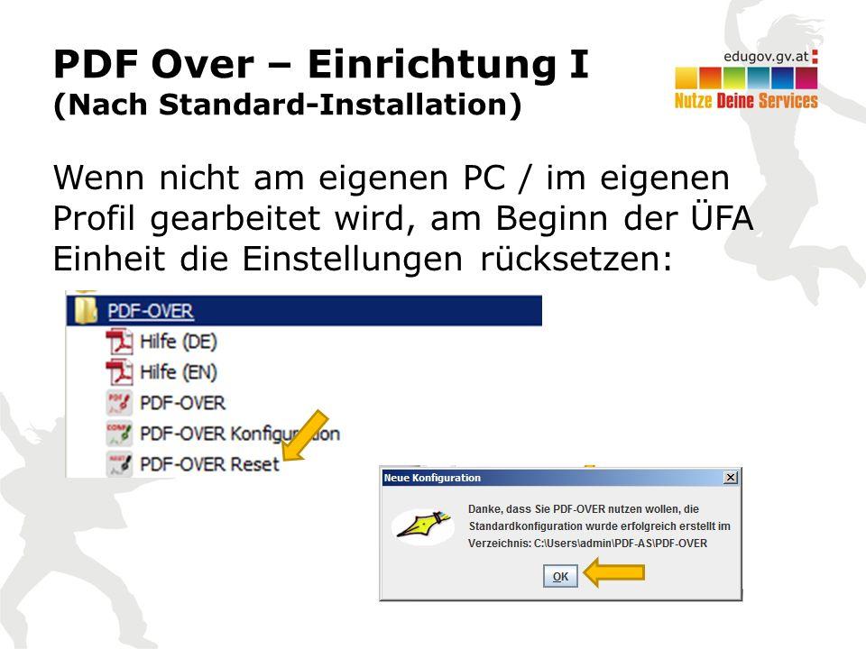 PDF Over – Einrichtung I (Nach Standard-Installation) Wenn nicht am eigenen PC / im eigenen Profil gearbeitet wird, am Beginn der ÜFA Einheit die Einstellungen rücksetzen: