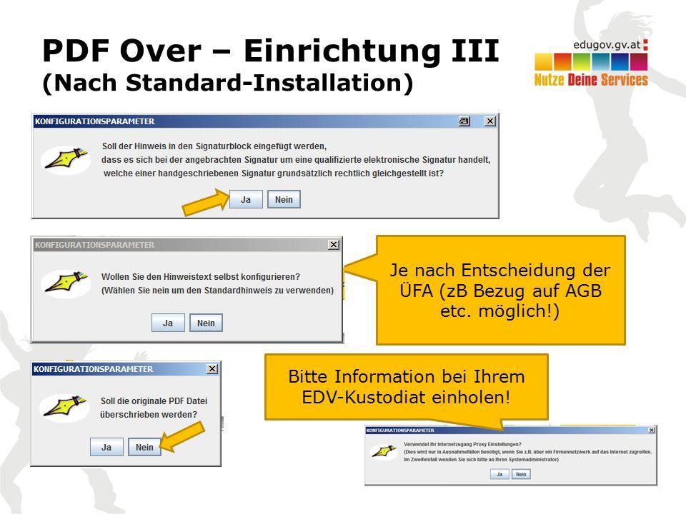 PDF Over – Einrichtung III (Nach Standard-Installation) Je nach Entscheidung der ÜFA (zB Bezug auf AGB etc. möglich!) Bitte Information bei Ihrem EDV-