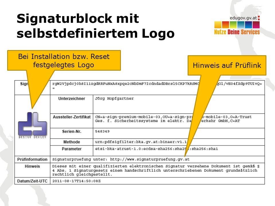 Signaturblock mit selbstdefiniertem Logo Bei Installation bzw. Reset festgelegtes Logo Hinweis auf Prüflink