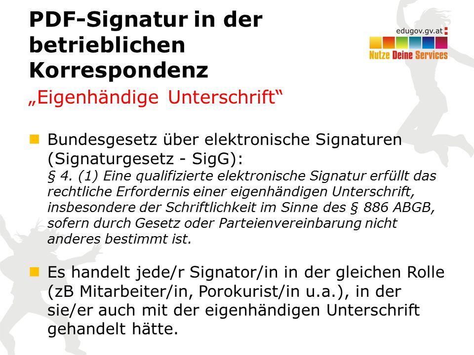 """PDF-Signatur in der betrieblichen Korrespondenz """"Eigenhändige Unterschrift"""" Bundesgesetz über elektronische Signaturen (Signaturgesetz - SigG): § 4. ("""