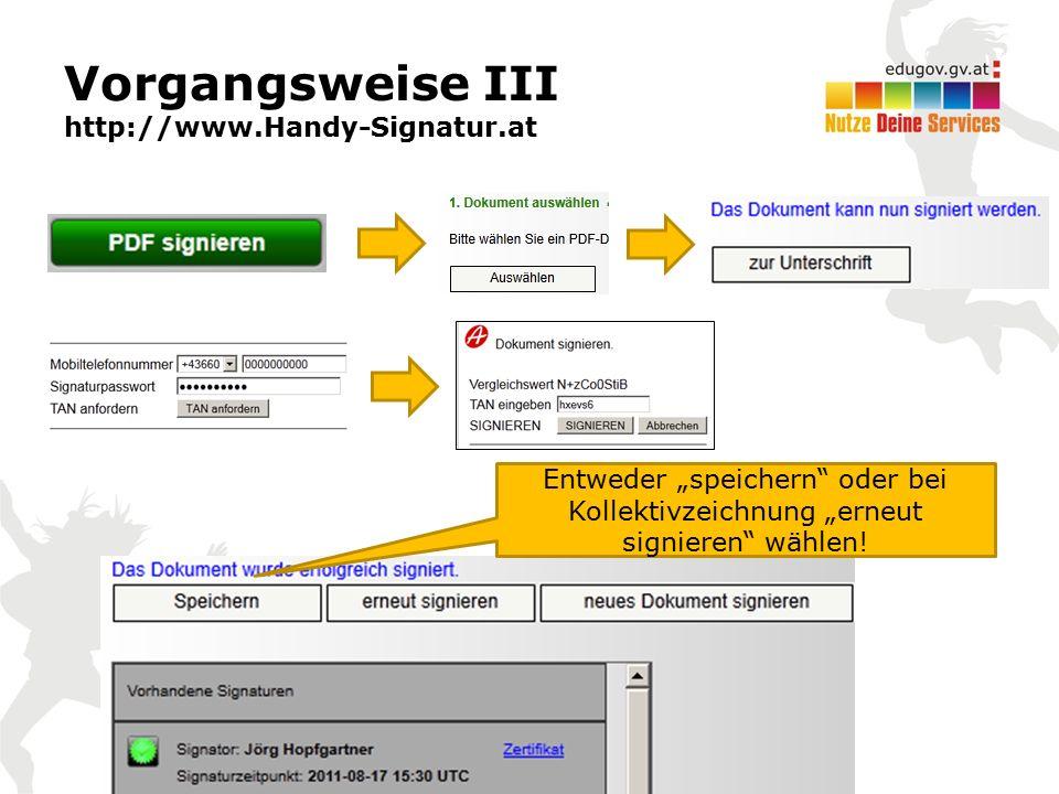 """Vorgangsweise III http://www.Handy-Signatur.at Entweder """"speichern oder bei Kollektivzeichnung """"erneut signieren wählen!"""