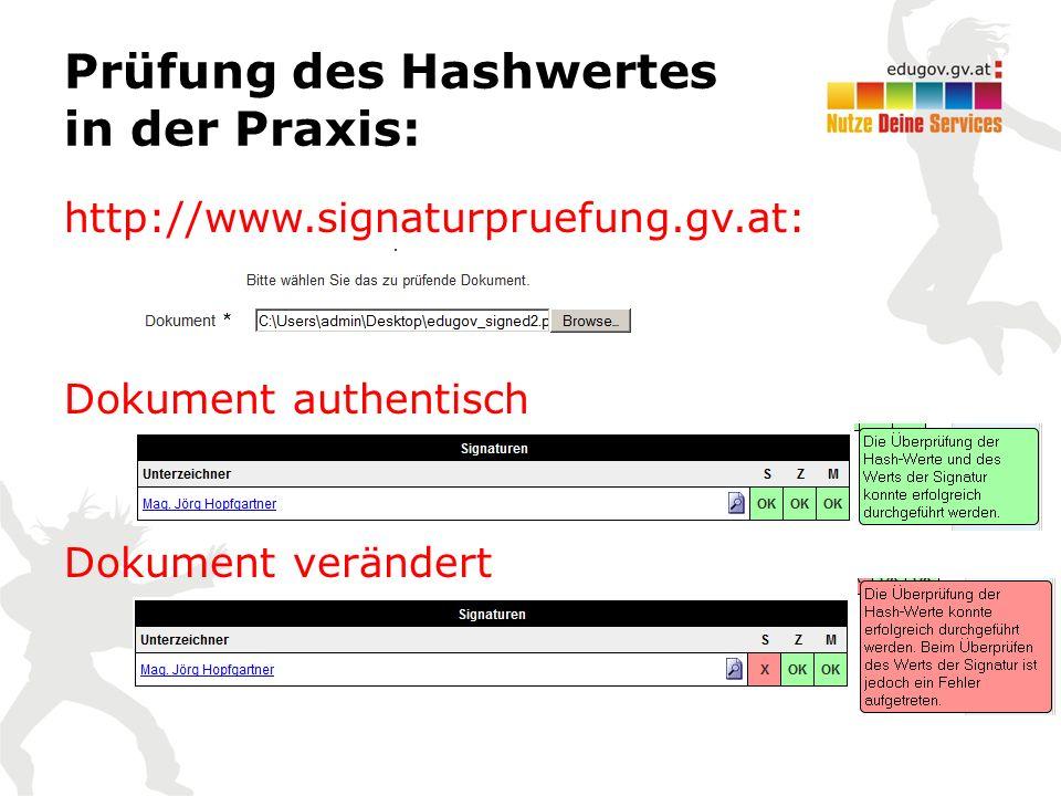 Prüfung des Hashwertes in der Praxis: http://www.signaturpruefung.gv.at: Dokument authentisch Dokument verändert