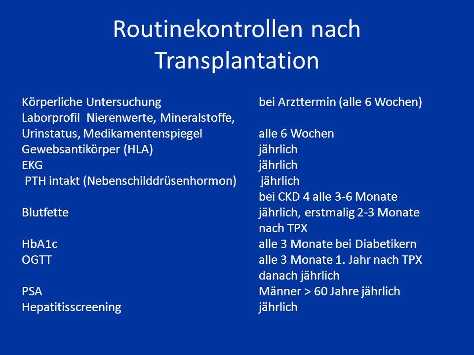Wie oft muss ich zur Untersuchung ? Unmittelbar nach Entlassung aus dem Transplantationszentrum zweimal pro Woche (einmal Transplantationsambulanz, ei