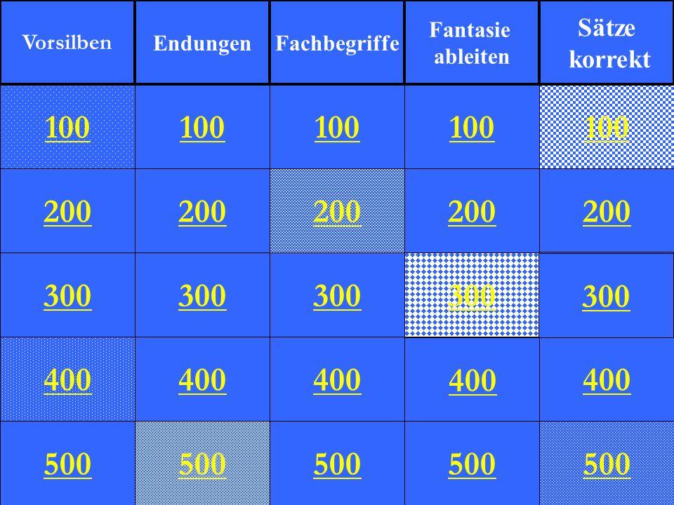 200 300 400 500 100 200 300 400 500 100 200 300 400 500 100 200 300 400 500 100 200 400 500 100 Vorsilben EndungenFachbegriffe Fantasie ableiten Sätze korrekt 300