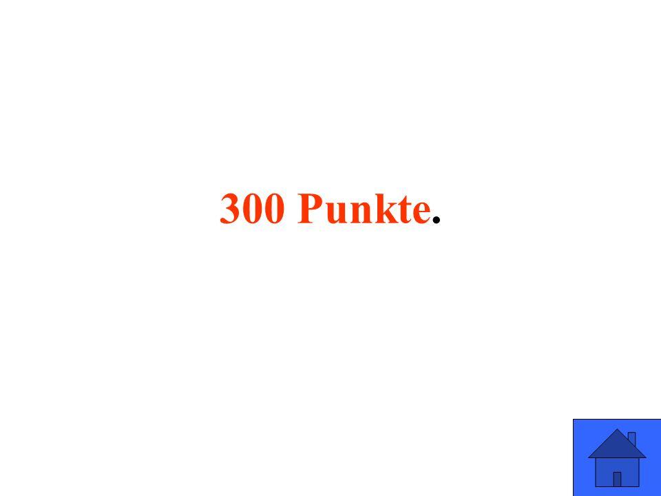 300 Punkte.
