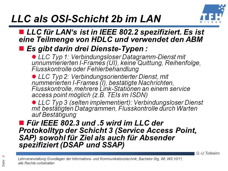 Seite 6 G.-U.Tolkiehn Lehrveranstaltung Grundlagen der Informations- und Kommunikationstechnik, Bachelor-Stg. WI, WS 10/11, alle Rechte vorbehalten LL
