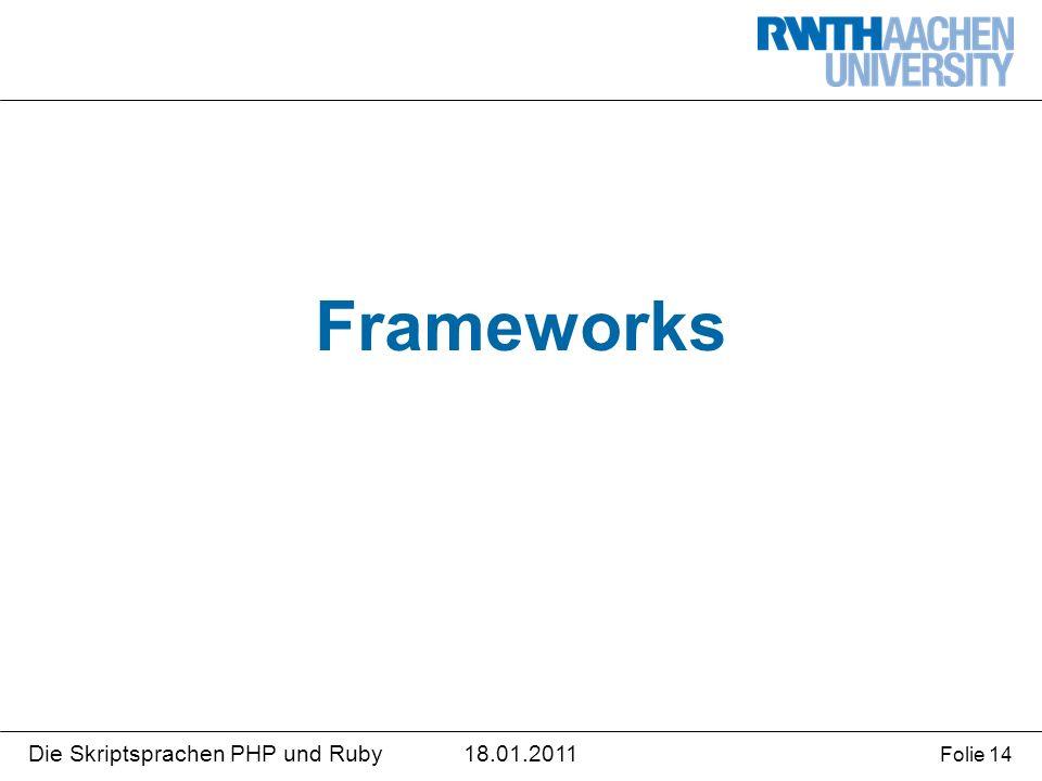 18.01.2011Die Skriptsprachen PHP und Ruby Folie 14 Frameworks
