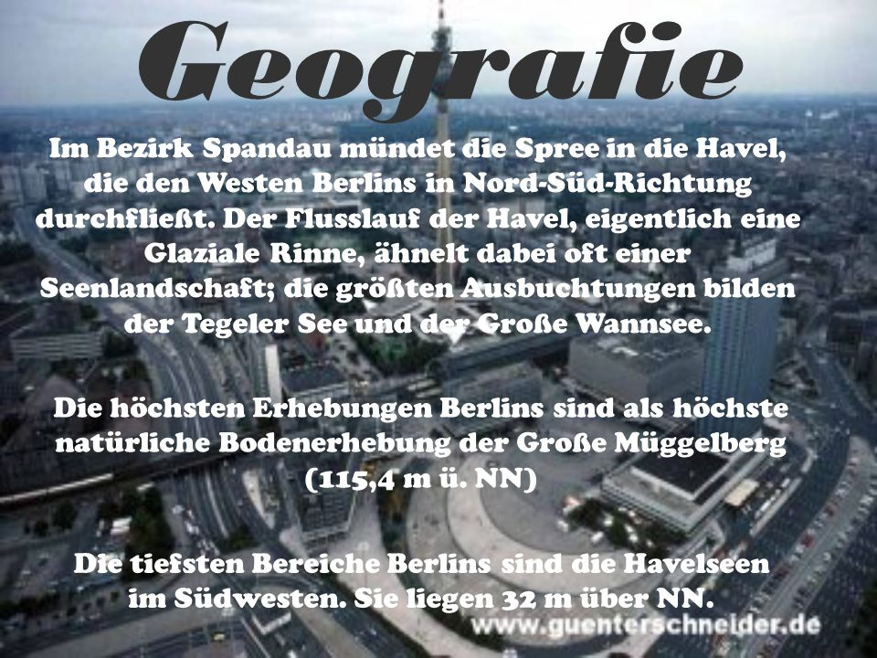 Geografie Im Bezirk Spandau mündet die Spree in die Havel, die den Westen Berlins in Nord-Süd-Richtung durchfließt.