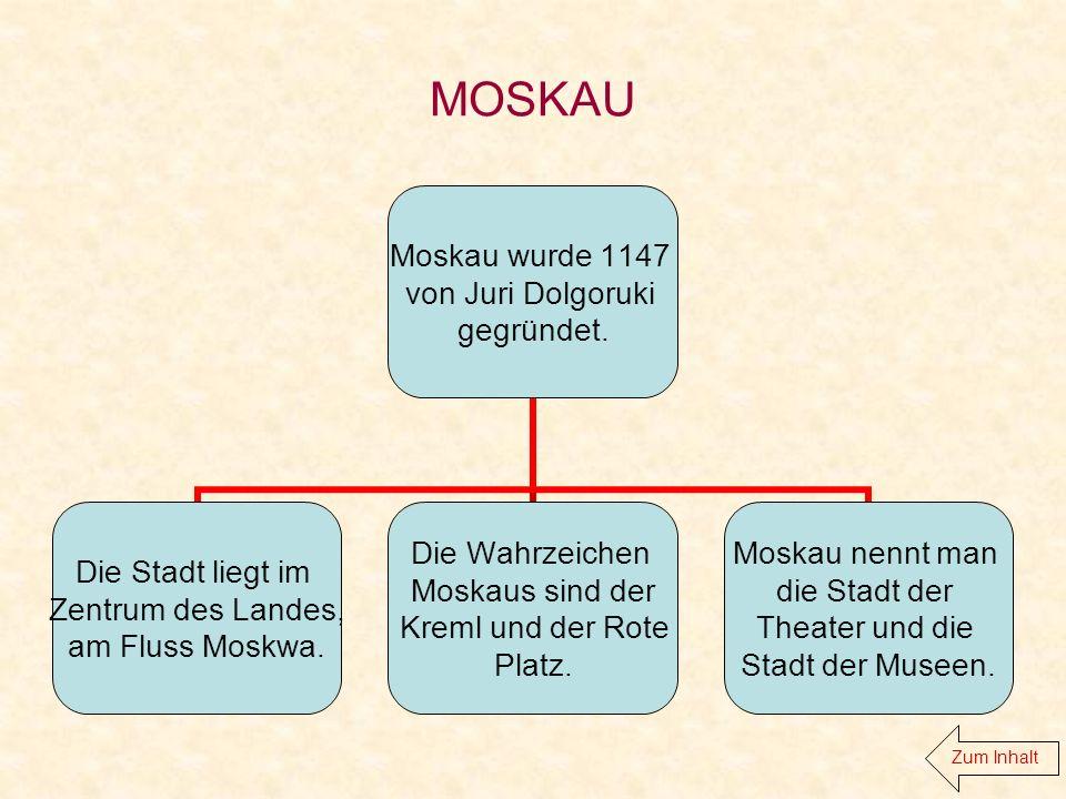 Aus der Geschichte Moskau wurde im 12-ten Jahrhundert, im Jahre 1147 von Juri Dolgoruki gegründet.