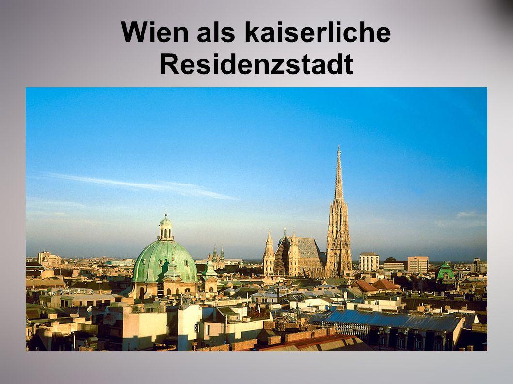 Wien als kaiserliche Residenzstadt