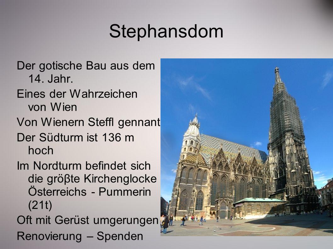 Stephansdom Der gotische Bau aus dem 14. Jahr. Eines der Wahrzeichen von Wien Von Wienern Steffl gennant Der Südturm ist 136 m hoch Im Nordturm befind