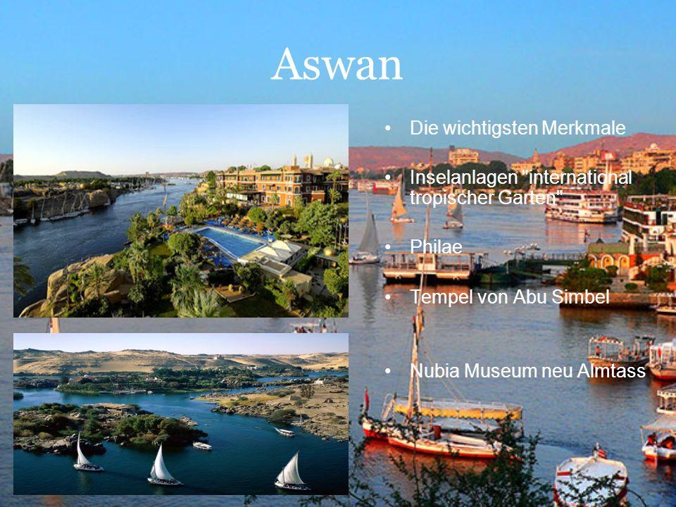 Aswan Die wichtigsten Merkmale Inselanlagen international tropischer Garten Tempel von Abu Simbel Philae Nubia Museum neu Almtass