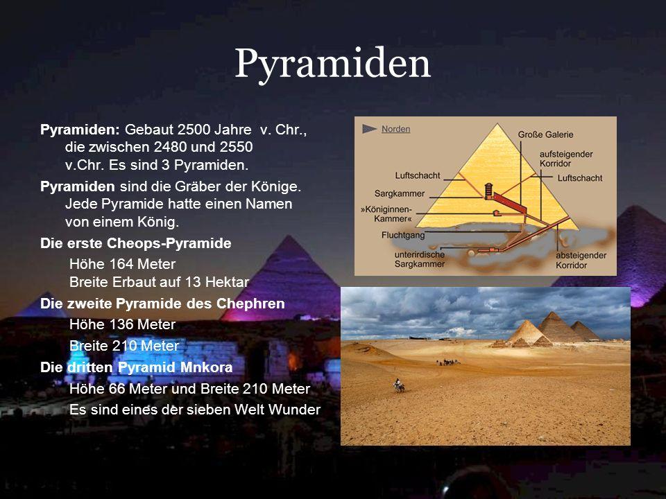 Pyramiden Pyramiden: Gebaut 2500 Jahre v.Chr., die zwischen 2480 und 2550 v.Chr.