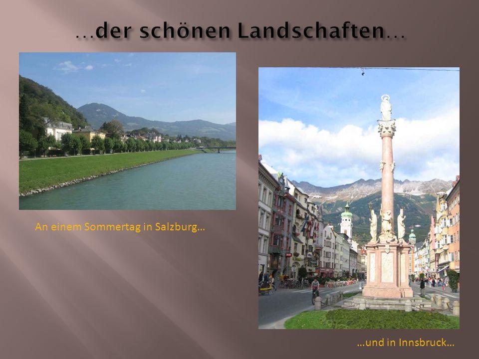 An einem Sommertag in Salzburg… …und in Innsbruck…