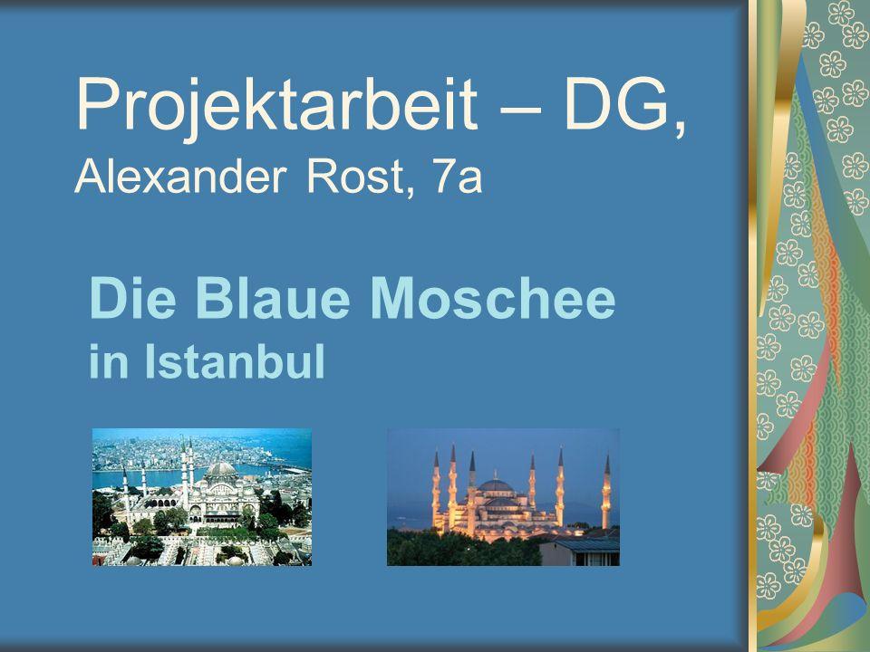 Projektarbeit – DG, Alexander Rost, 7a Die Blaue Moschee in Istanbul