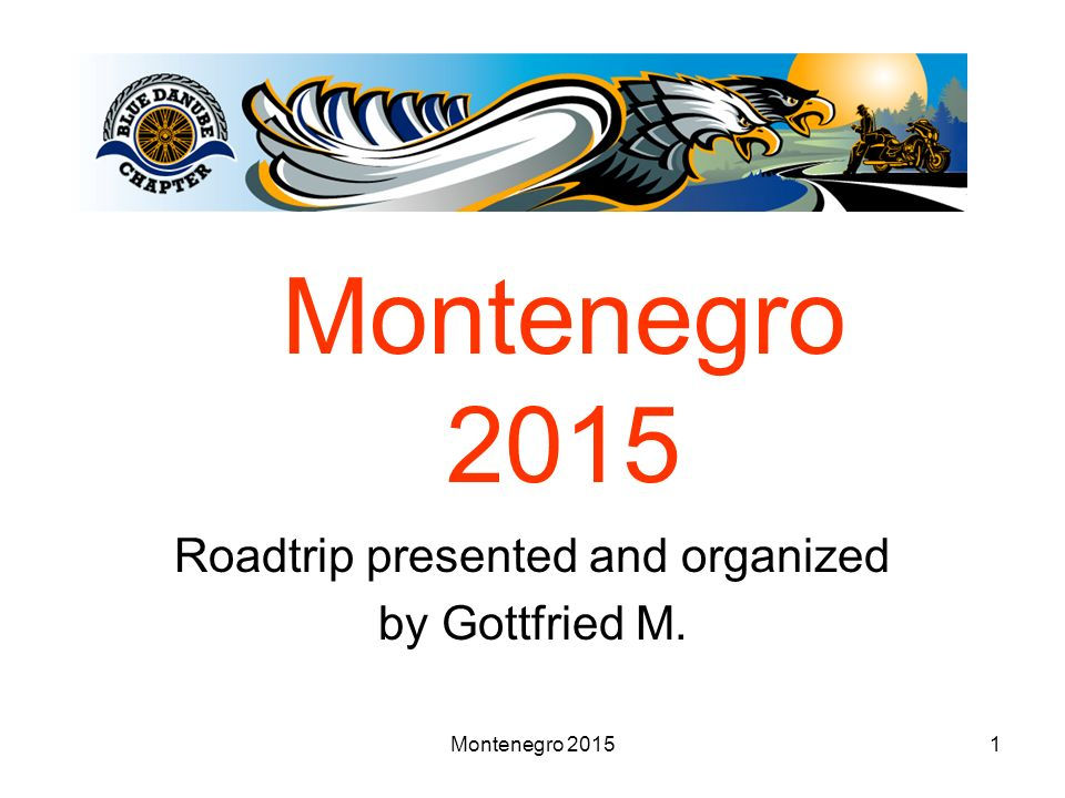 Montenegro 20151 Roadtrip presented and organized by Gottfried M.