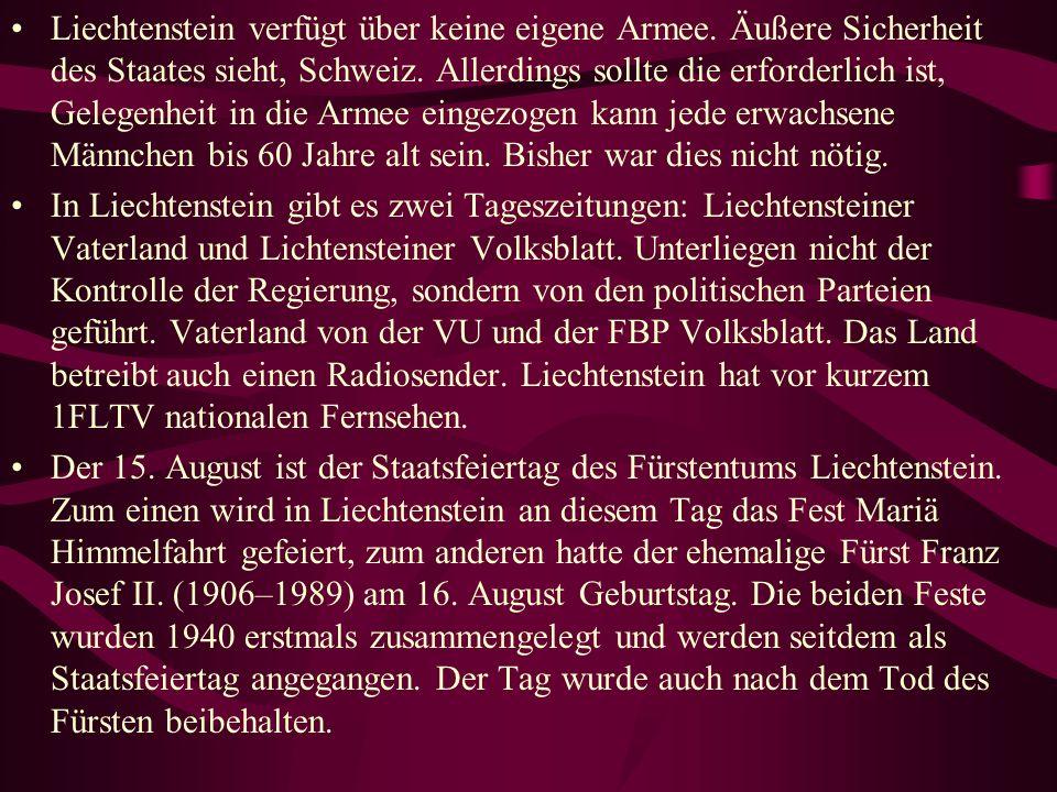 Liechtenstein verfügt über keine eigene Armee. Äußere Sicherheit des Staates sieht, Schweiz.