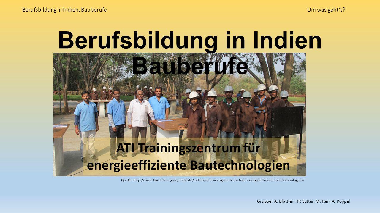 Berufsbildung in Indien Bauberufe Berufsbildung in Indien, BauberufeUm was geht's.