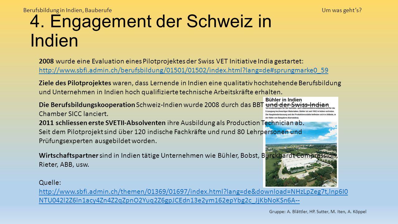 4. Engagement der Schweiz in Indien Berufsbildung in Indien, BauberufeUm was geht's.