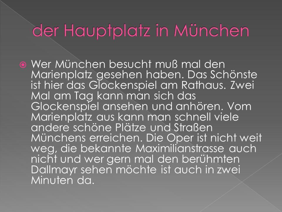 Wer München besucht muß mal den Marienplatz gesehen haben.