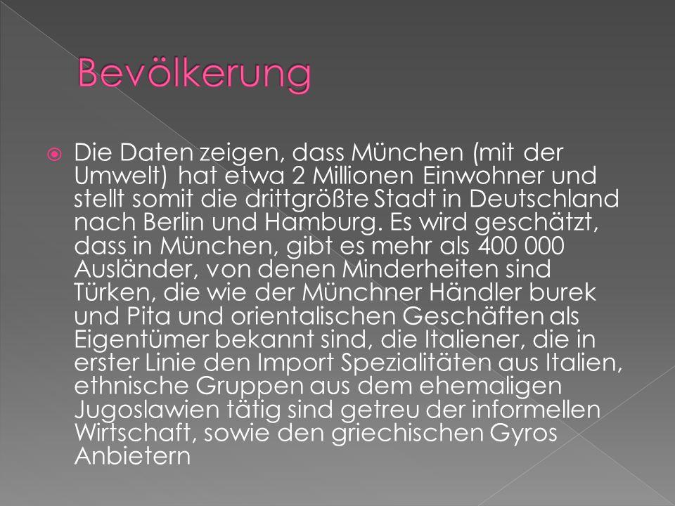  Die Daten zeigen, dass München (mit der Umwelt) hat etwa 2 Millionen Einwohner und stellt somit die drittgrößte Stadt in Deutschland nach Berlin und Hamburg.