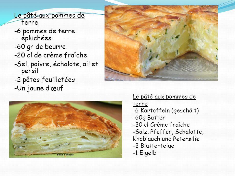 Le pâté aux pommes de terre -6 pommes de terre épluchées -60 gr de beurre -20 cl de crème fraîche -Sel, poivre, échalote, ail et persil -2 pâtes feuil