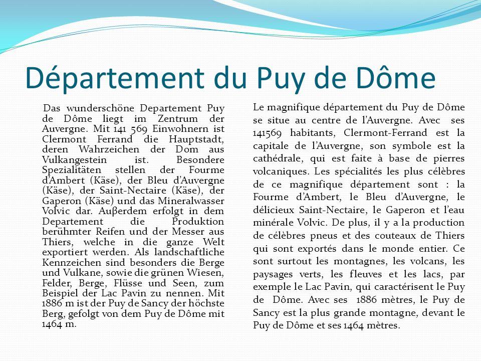 Département du Puy de Dôme Das wunderschöne Departement Puy de Dôme liegt im Zentrum der Auvergne. Mit 141 569 Einwohnern ist Clermont Ferrand die Hau