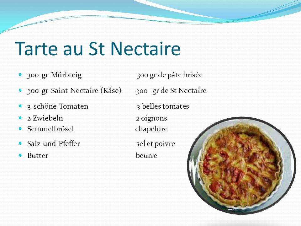 Tarte au St Nectaire 300 gr Mürbteig 300 gr de pâte brisée 300 gr Saint Nectaire (Käse) 300 gr de St Nectaire 3 schöne Tomaten 3 belles tomates 2 Zwie