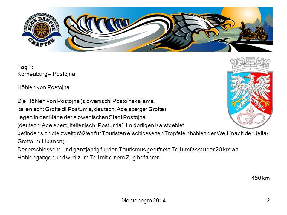 Montenegro 20142 Tag 1: Korneuburg – Postojna Höhlen von Postojna Die Höhlen von Postojna (slowenisch: Postojnska jama, italienisch: Grotte di Postumi