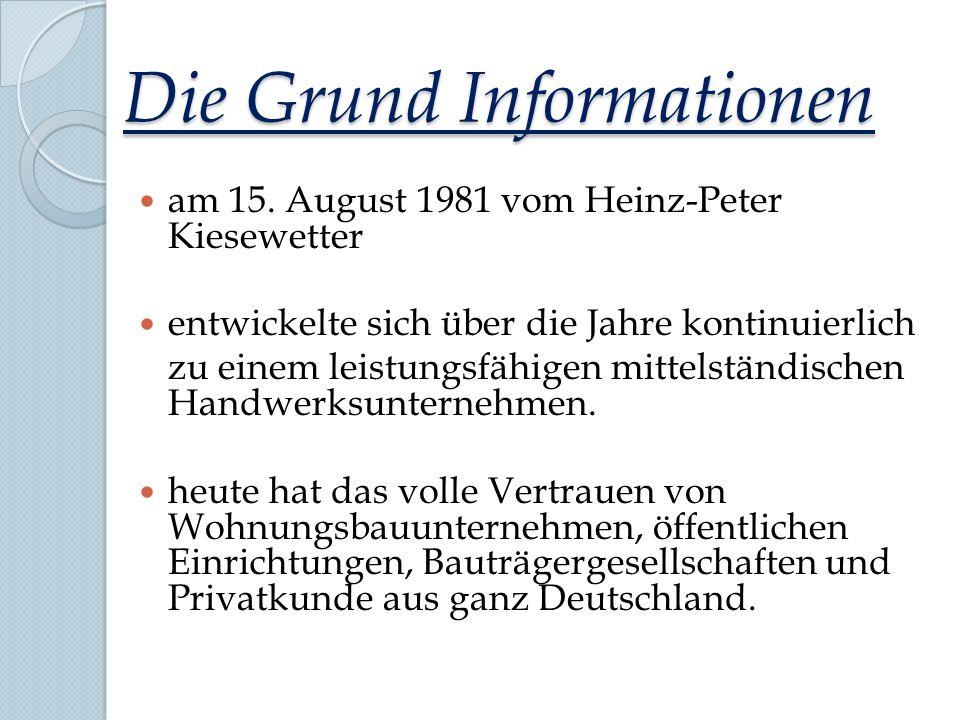 Die Grund Informationen am 15. August 1981 vom Heinz-Peter Kiesewetter entwickelte sich über die Jahre kontinuierlich zu einem leistungsfähigen mittel