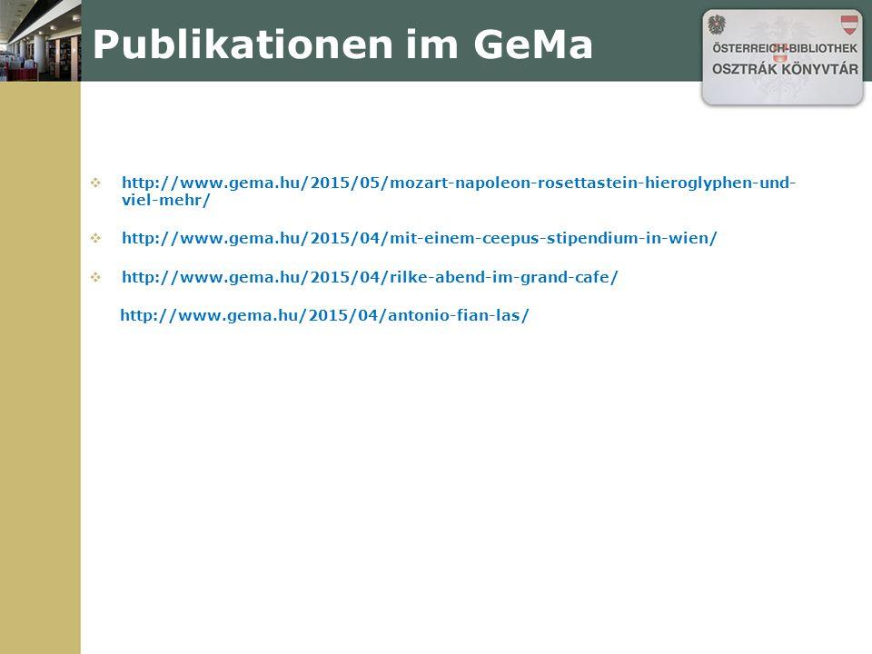 Publikationen im GeMa  http://www.gema.hu/2015/05/mozart-napoleon-rosettastein-hieroglyphen-und- viel-mehr/  http://www.gema.hu/2015/04/mit-einem-ceepus-stipendium-in-wien/  http://www.gema.hu/2015/04/rilke-abend-im-grand-cafe/ http://www.gema.hu/2015/04/antonio-fian-las/