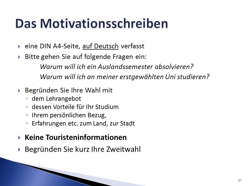  eine DIN A4-Seite, auf Deutsch verfasst  Bitte gehen Sie auf folgende Fragen ein: Warum will ich ein Auslandssemester absolvieren.