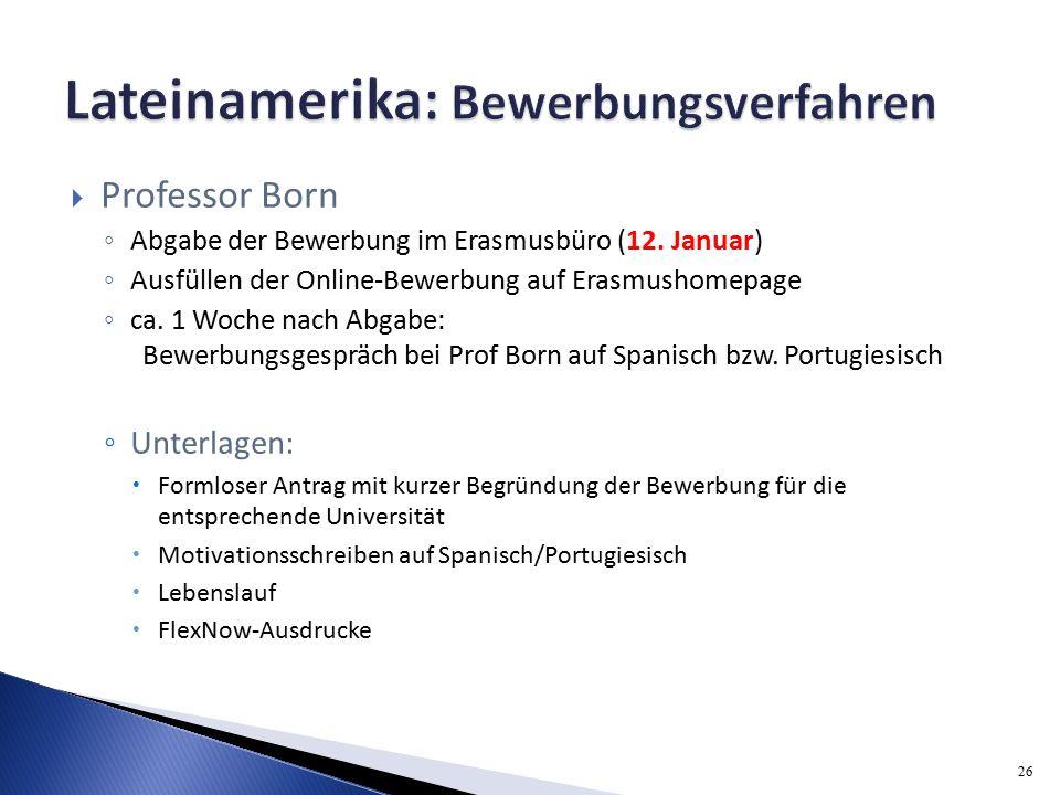  Professor Born ◦ Abgabe der Bewerbung im Erasmusbüro (12.