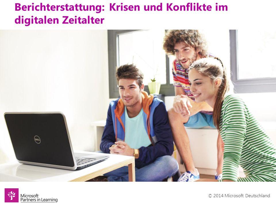 © 2014 Microsoft Deutschland Berichterstattung: Krisen und Konflikte im digitalen Zeitalter