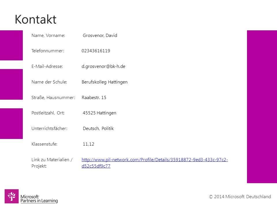 © 2014 Microsoft Deutschland Kontakt Name, Vorname: Grosvenor, David Telefonnummer:02343616119 E-Mail-Adresse:d.grosvenor@bk-h.de Name der Schule:Berufskolleg Hattingen Straße, Hausnummer:Raabestr.