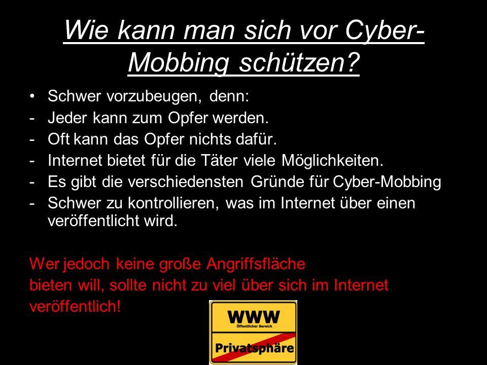 Wie kann man sich vor Cyber- Mobbing schützen.