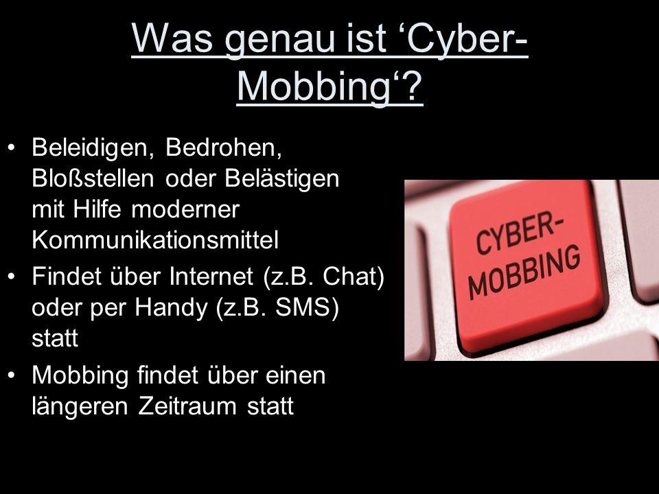 Was genau ist 'Cyber- Mobbing'.