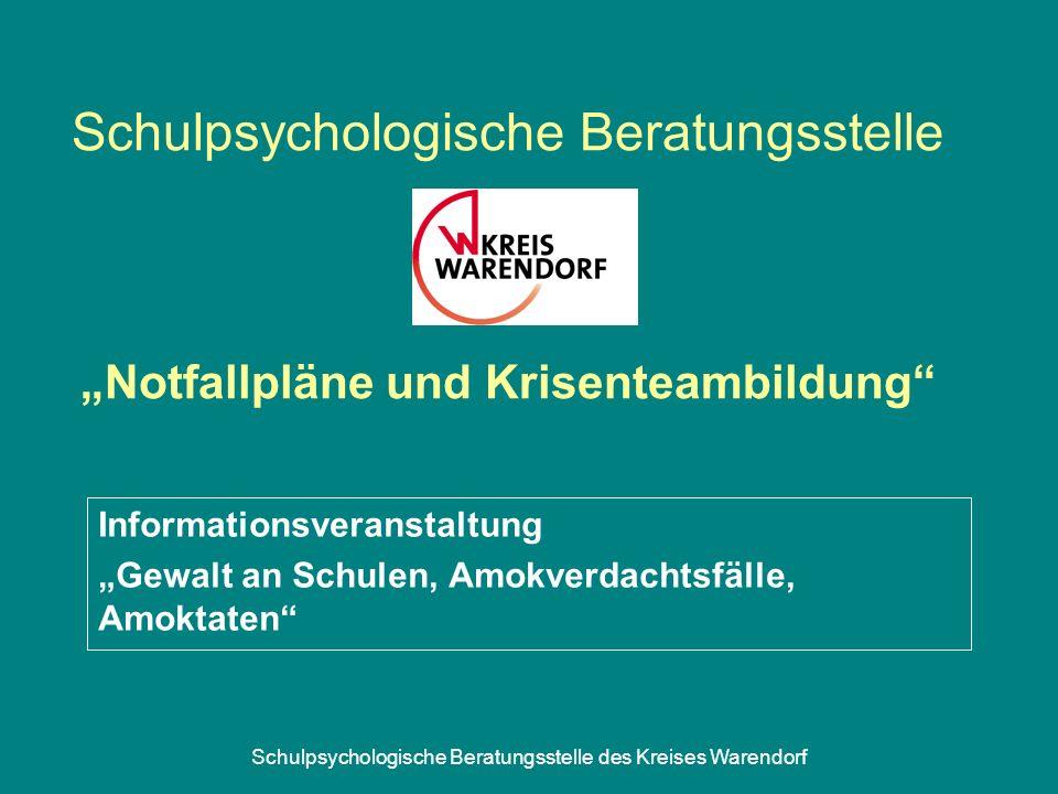 """Schulpsychologische Beratungsstelle des Kreises Warendorf Schulpsychologische Beratungsstelle """"Notfallpläne und Krisenteambildung Informationsveranstaltung """"Gewalt an Schulen, Amokverdachtsfälle, Amoktaten"""