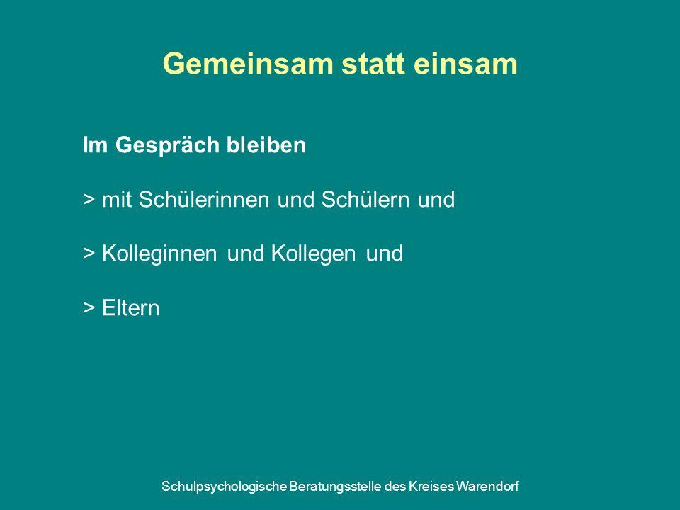 Schulpsychologische Beratungsstelle des Kreises Warendorf Im Gespräch bleiben > mit Schülerinnen und Schülern und > Kolleginnen und Kollegen und > Elt