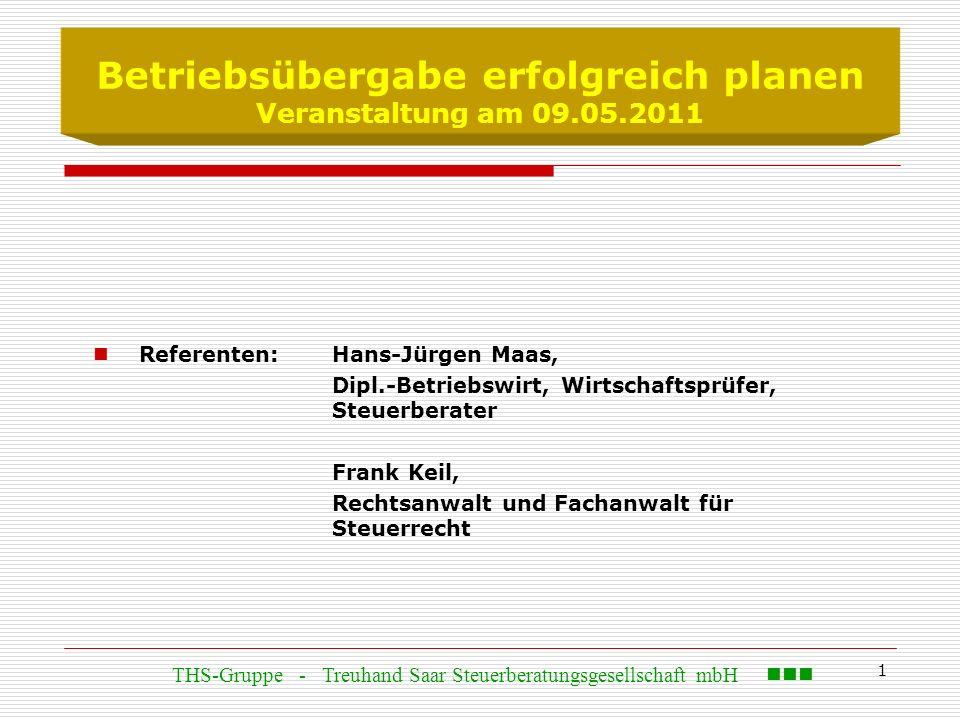 1 Referenten: Hans-Jürgen Maas, Dipl.-Betriebswirt, Wirtschaftsprüfer, Steuerberater Frank Keil, Rechtsanwalt und Fachanwalt für Steuerrecht Betriebsü