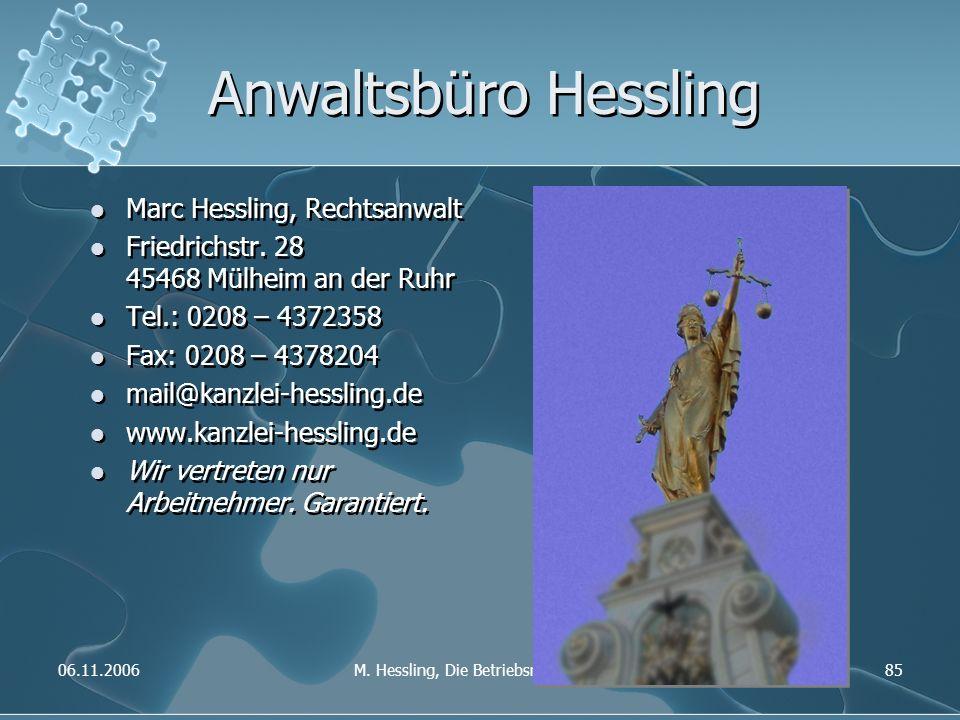 06.11.2006M. Hessling, Die Betriebsratssitzung85 Anwaltsbüro Hessling Marc Hessling, Rechtsanwalt Friedrichstr. 28 45468 Mülheim an der Ruhr Tel.: 020