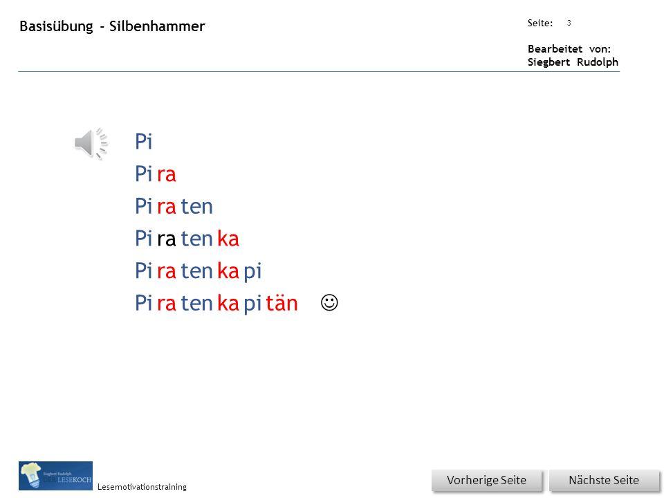 Übungsart: Seite: Bearbeitet von: Siegbert Rudolph Lesemotivationstraining 3 Basisübung - Silbenhammer Nächste Seite Vorherige Seite Pi ra Piraten Piratenka Piratenkapi Piratenkapitän 