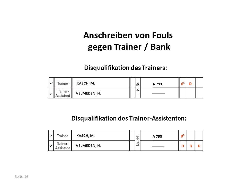 Disqualifikation des Trainers: Disqualifikation des Trainer-Assistenten:   KASCH, M.