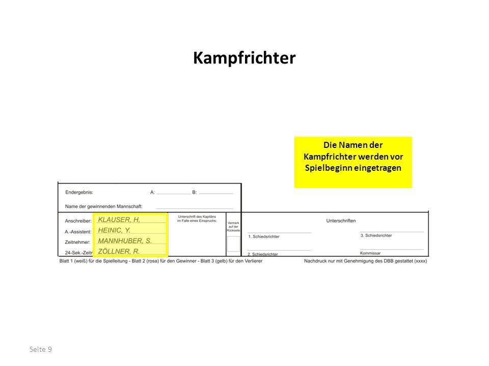 Die Namen der Kampfrichter werden vor Spielbeginn eingetragen Kampfrichter Seite 9