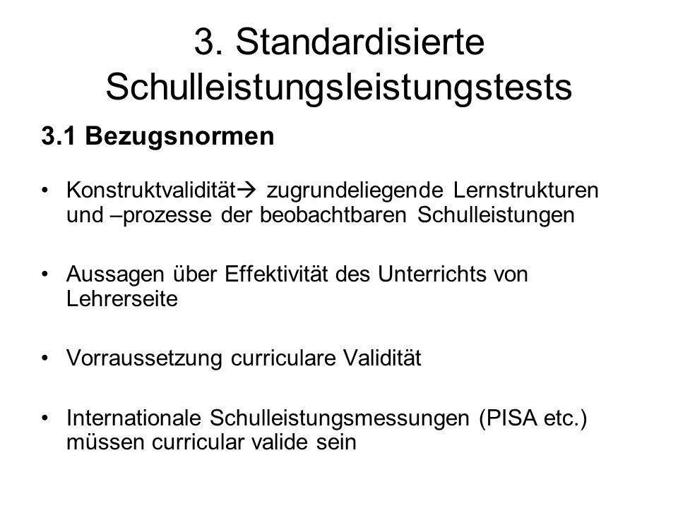 3. Standardisierte Schulleistungsleistungstests 3.1 Bezugsnormen Konstruktvalidität  zugrundeliegende Lernstrukturen und –prozesse der beobachtbaren