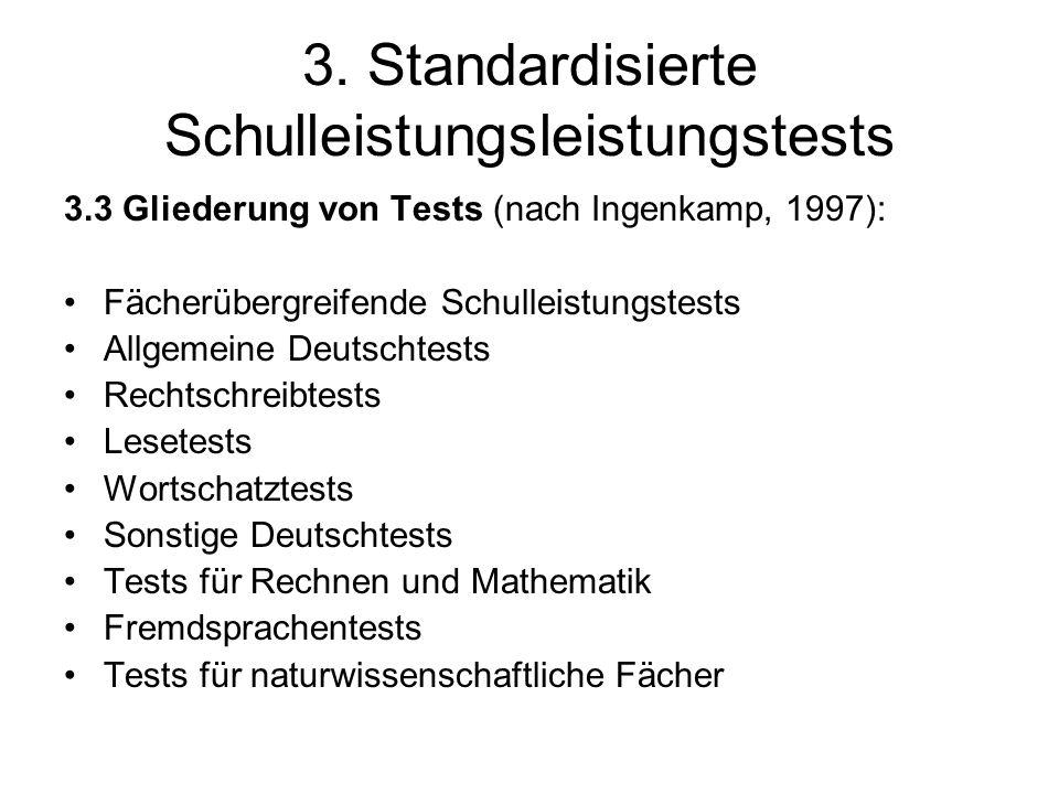 3. Standardisierte Schulleistungsleistungstests 3.3 Gliederung von Tests (nach Ingenkamp, 1997): Fächerübergreifende Schulleistungstests Allgemeine De