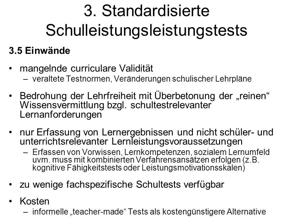 3. Standardisierte Schulleistungsleistungstests 3.5 Einwände mangelnde curriculare Validität –veraltete Testnormen, Veränderungen schulischer Lehrplän