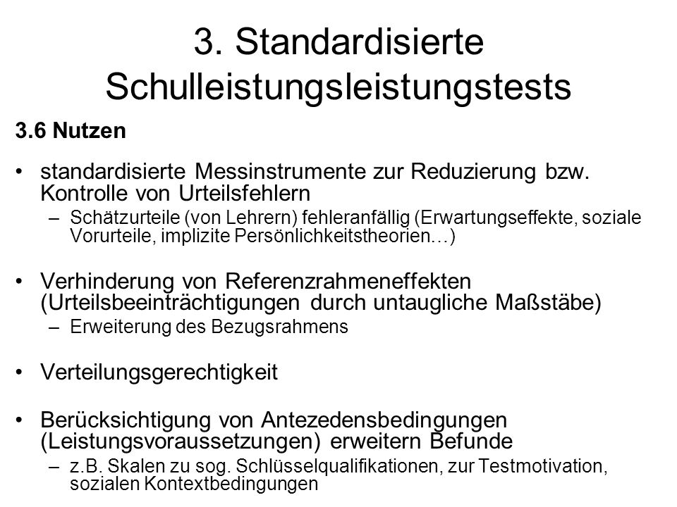 3. Standardisierte Schulleistungsleistungstests 3.6 Nutzen standardisierte Messinstrumente zur Reduzierung bzw. Kontrolle von Urteilsfehlern –Schätzur