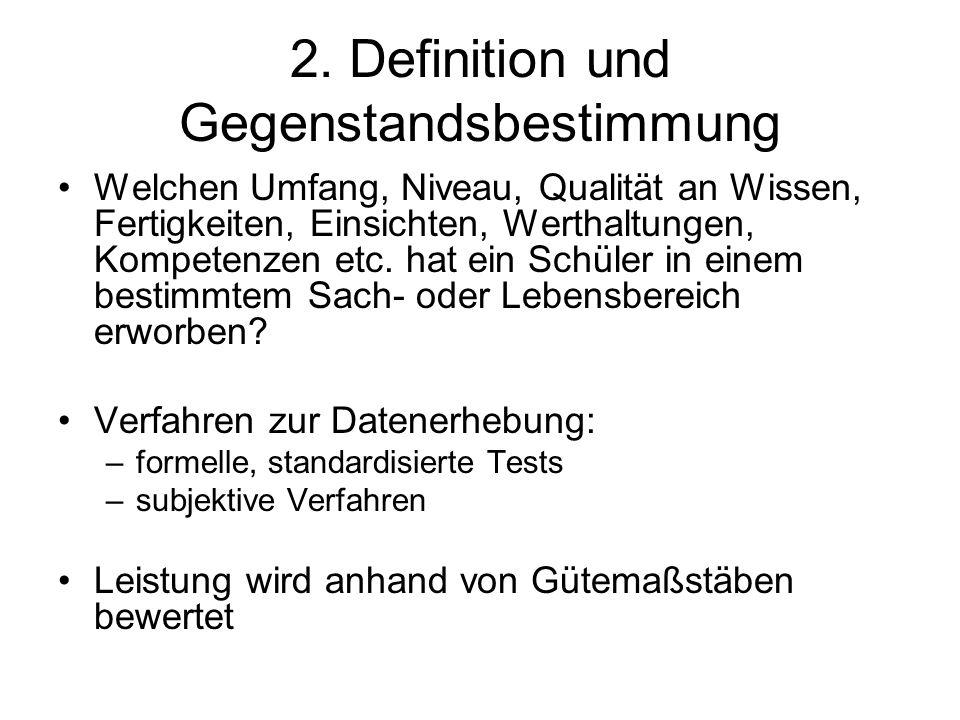 2. Definition und Gegenstandsbestimmung Welchen Umfang, Niveau, Qualität an Wissen, Fertigkeiten, Einsichten, Werthaltungen, Kompetenzen etc. hat ein