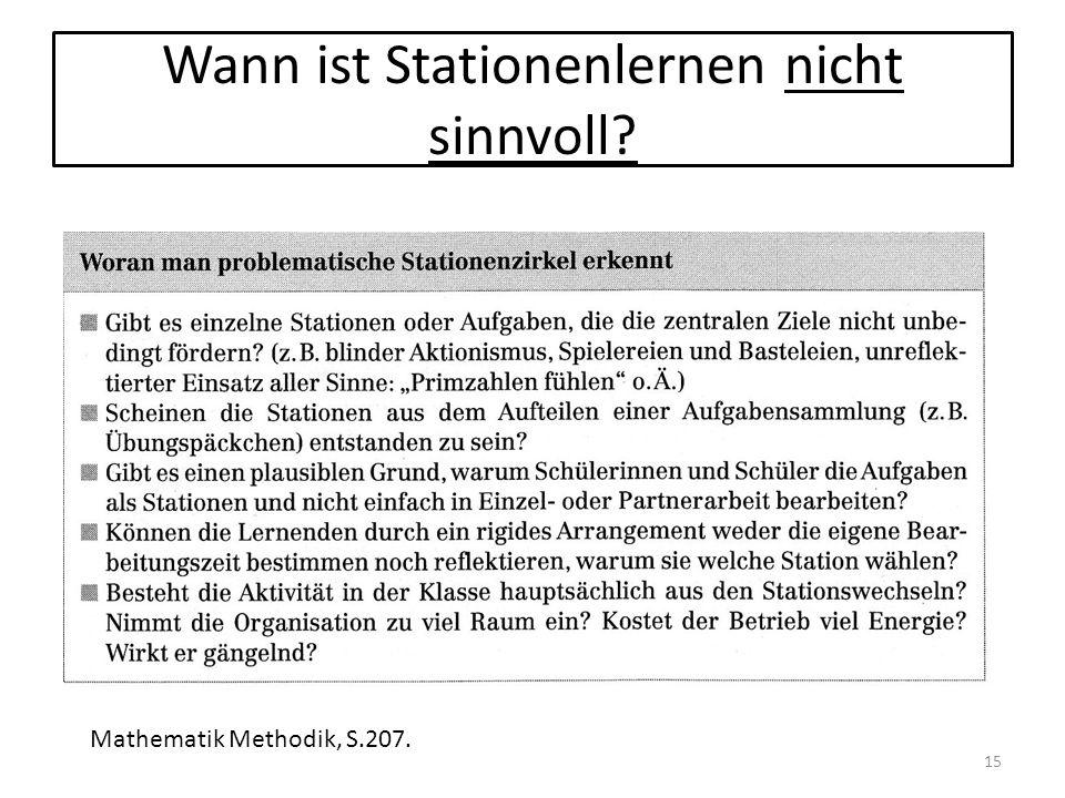 Wann ist Stationenlernen nicht sinnvoll? Mathematik Methodik, S.207. 15